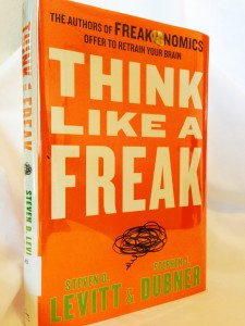 Think Like a Freak by Stephen Dubner and Steven Levitt
